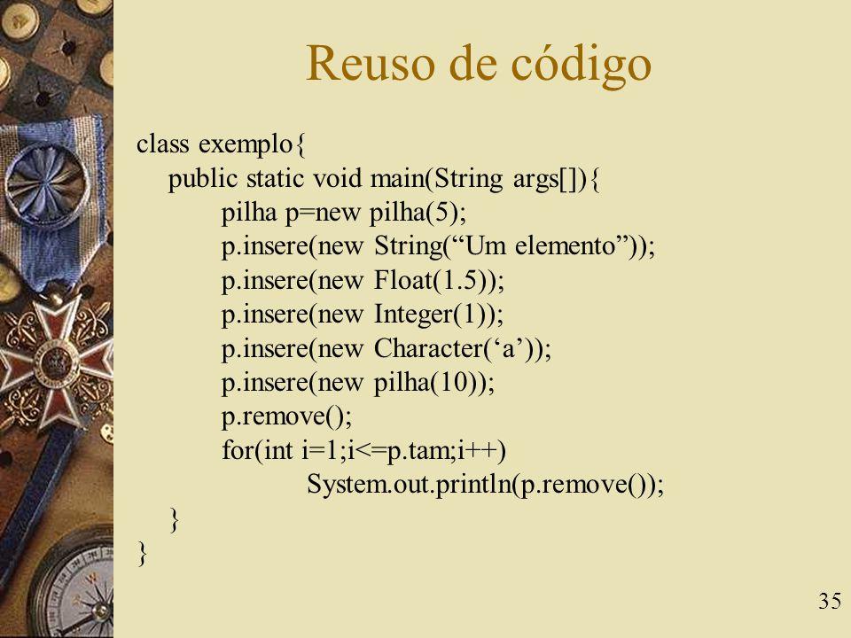 Reuso de código class exemplo{ public static void main(String args[]){